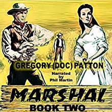 Marshal - Book 2: Back at the Ranch | Livre audio Auteur(s) : Gregory 'Doc' Patton Narrateur(s) : Phil Martin