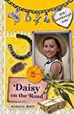 Daisy on the Road: Daisy Book 4 (Our Australian Girl)