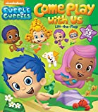 Bubble Guppies: Come Play with Us: Lift-the-Flap