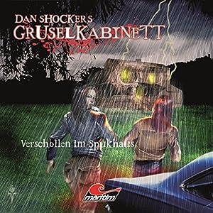 Verschollen im Spukhaus (Dan Shockers Gruselkabinett) Hörspiel