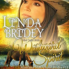 Westward Spirit: Montana Mail Order Brides, Book 18 Audiobook by Linda Bridey Narrated by Alan Taylor