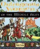 Outrageous Women of the Middle Ages (0471170046) by Vicki León