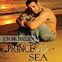 Prince of the Sea Audiobook by Jon Michaelsen Narrated by Philip Church