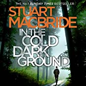 In the Cold Dark Ground: Logan McRae, Book 10 | Stuart MacBride