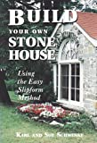 img - for Build Your Own Stone House: Using the Easy Slipform Method (Down-To-Earth Building Book) book / textbook / text book