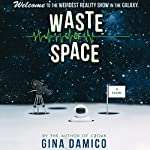 Waste of Space | Gina Damico