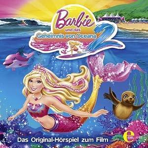 Barbie und das Geheimnis von Oceana 2 Hörspiel