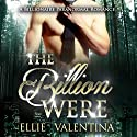 The BillionWere: A Paranormal Billionaire Shifter Romance (       UNABRIDGED) by Ellie Valentina Narrated by Addison Spear