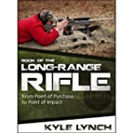 Book of the Long-Range Rifle: From Po...