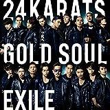 24karats GOLD SOUL♪EXILE