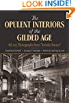 The Opulent Interiors of the Gilded A...