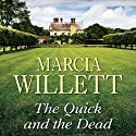 The Quick and the Dead (       UNABRIDGED) by Marcia Willett Narrated by June Barrie