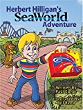 Herbert Hilligan's Seaworld Adventure