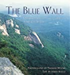 The Blue Wall: Wilderness of the Caro...