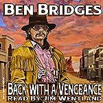Back with a Vengeance: A Ben Bridges Western | Ben Bridges
