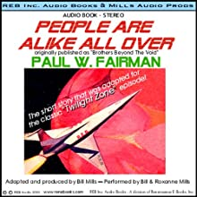 People Are Alike All Over: The Classic Twilight Zone Story (       UNABRIDGED) by Paul W. Fairman Narrated by Bill Mills