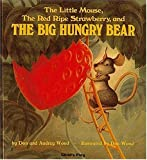 The Little Mouse, the Red Ripe Strawberry, and the Big Hungry Bear (Child\'s Plays Intl, Singapore)