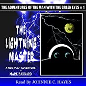 The Lightning Master: The Man With The Green Eyes, Book 1 | Mark Barnard