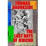 The Last Days of Jericho ~ Thomas Brookside