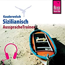 Sizilianisch (Reise Know-How Kauderwelsch AusspracheTrainer) Hörbuch von Martin Lehmann Gesprochen von: Maria Garofalo, Elmar Walljasper