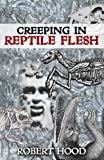 img - for Creeping in Reptile Flesh book / textbook / text book
