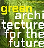 img - for Green Architecture for the Future book / textbook / text book