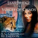 Voices of Chaos: StarBridge, Book 7 Audiobook by A. C. Crispin, Ru Emerson Narrated by Romy Nordlinger