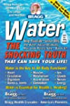 Water, The Shocking Truth