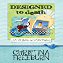 Designed to Death: Faith Hunter Scrap This Mystery, Book 2 Audiobook by Christina Freeburn Narrated by Tara Ochs