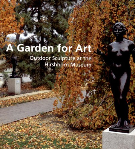 A Garden for Art: Outdoor Sculpture at The Hirshhorn Museum