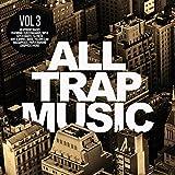 All Trap Music 3 [Explicit]