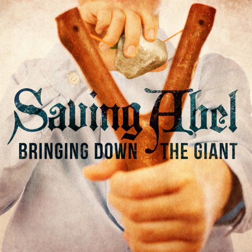 Saving Abel – Bringing Down The Giant (2012) [FLAC]