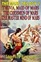 THE MARS TRILOGY 2: Thuvia, Maid of Mars, The Chessmen of Mars, The Master Mind of Mars