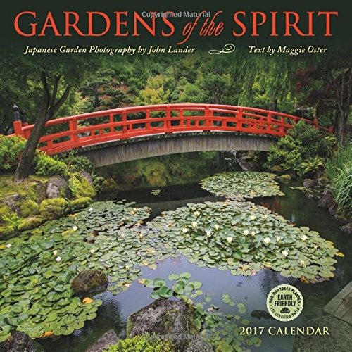 Gardens of the Spirit 2017 Wall Calendar: Japanese Garden Photography