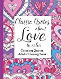 img - for Classic Quotes about Love to Color: Adult Coloring Book (Coloring Quotes) book / textbook / text book