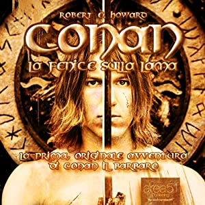 Conan - La Fenice sulla lama [Conan - The Phoenix on the Sword] | [Robert Ervin Howard]