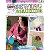 Get the Most from Your Sewing Machine: Smart Tips, Funky Ideas and Original Projects for Any Machineby Marion Elliot