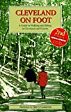 img - for Cleveland on Foot: A Guide to Walking and Hiking in Cleveland and Vicinity book / textbook / text book