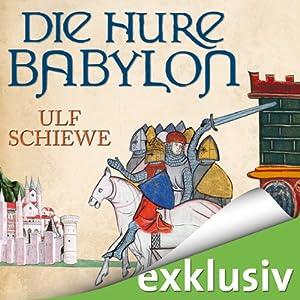 Die Hure Babylon | [Ulf Schiewe]
