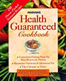 : Prevention's Health Guaranteed Cookbook: Custom-Tailored Eating Plans for Men, Women, & Dieters, Maximum Nutrients & Minimum Fat, the Ultimate in Taste!