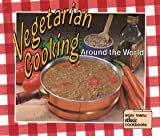 img - for Vegetarian Cooking Around the World (Easy Menu Ethnic Cookbooks) book / textbook / text book