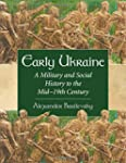 Early Ukraine: A Military and Social...