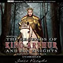 The Legends of King Arthur and His Knights Audiobook by James Knowles Narrated by David McCallion