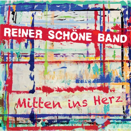 Reiner Schoene Band--Mitten Ins Herz-2012-OMA Download