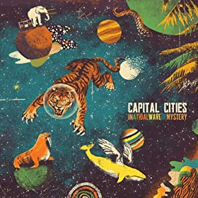 Capital Cities - 'In A Tidal Wave Of Mystery'