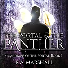 The Portal and the Panther: Guardians of the Portal, Book 1 | Livre audio Auteur(s) : R. A. Marshall Narrateur(s) : Andrew J. Cornelius
