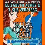 Killer Closet Case: A Danger Cove B&B Mystery, Volume 6 | T. Sue VerSteeg,Elizabeth Ashby