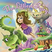 The Littlest Fairy ( Most Beautiful Children's Picture Book Ever!  With Unicorn, Leprechaun, Dragon, Ice cat, and Mermaid )