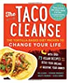 The Taco Cleanse: The Tortilla-Based…