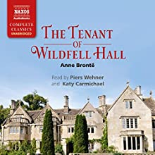 The Tenant of Wildfell Hall (       UNABRIDGED) by Anne Brontë Narrated by Piers Wehner, Katy Carmichael